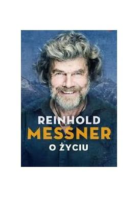 O życiu Reinhold Messner