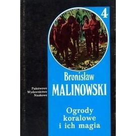 Ogrody koralowe i ich magia Dzieła Tom 4 cz. 2 Bronisław Malinowski