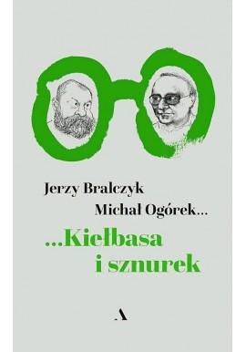 Kiełbasa i sznurek Jerzy Bralczyk Michał Ogórek