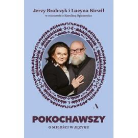 Pokochawszy Miłość w języku Jerzy Bralczyk, Karolina Oponowicz, Lucyna Kirwil