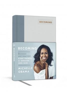 Becoming. Dziennik motywacyjny, który pozwoli ci odnaleźć swój głos Michelle Obama