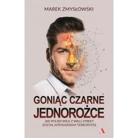 Goniąc czarne jednorożce Marek Zmysłowski