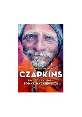 Czapkins. Prawdziwa historia Tomka Mackiewicza Dominik Szczepański