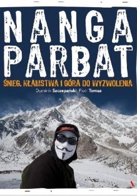 Nanga Parbat. Śnieg, kłamstwa i góra do wyzwolenia Dominik Szczepański, Piotr Tomza