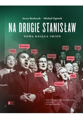 Na drugie Stanisław Nowa księga imion Jerzy Bralczyk, Michał Ogórek