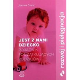 Jest z nami dziecko Joanna Szulc