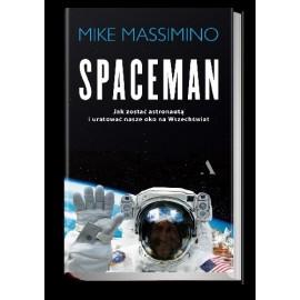 SPACEMAN Jak zostać astronautą MIKE MASSIMINO
