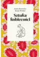 Sztuka kobiecości Aneta Borowiec, Beata Wróbel
