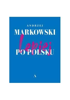 Lepiej po polsku Andrzej Markowski