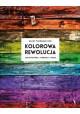 Kolorowa rewolucja. Architektura, wnętrza, moda Thurmann-Moe Dagny