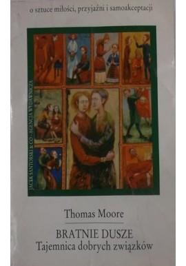Bratnie dusze Tajemnica dobrych związków Thomas Moore