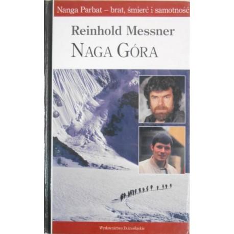 Naga góra Nanga Parbat - brat, śmierć i samotność Reinhold Messner