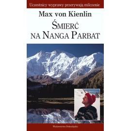 Śmierć na Nanga Parbat Uczestnicy wyprawy przerywają milczenie Max von Kienlin