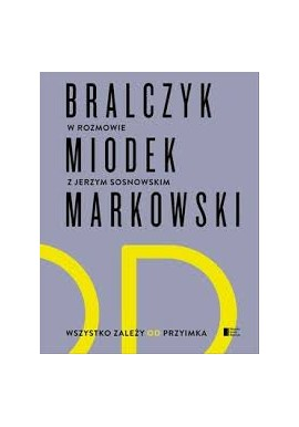 Wszystko zależy od przyimka Andrzej Markowski, Jan Miodek, Jerzy Bralczyk, Jerzy Sosnowski