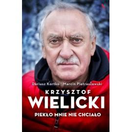 Krzysztof Wielicki Piekło mnie nie chciało Dariusz Kortko Marcin Pietraszewski