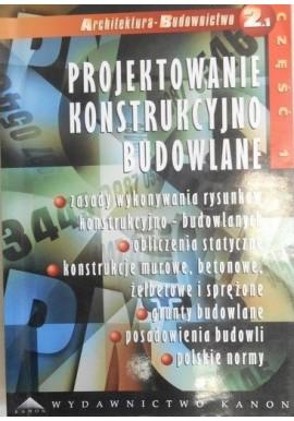 Projektowanie konstrukcyjno budowlane Seria Architektura-Budownictwo 2.2 część 2 Adam Gołuch (opracowanie)