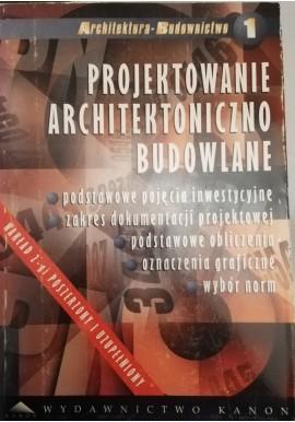 Projektowanie architektoniczno budowlane Seria Architektura-Budownictwo 1 Adam Gołuch (opracowanie)