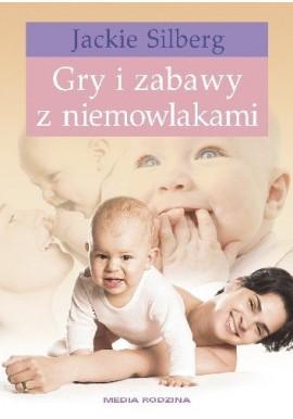 Gry i zabawy z niemowlakami Jackie Silberg
