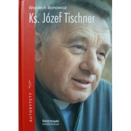 Ks. Józef Tischner Wojciech Bonowicz