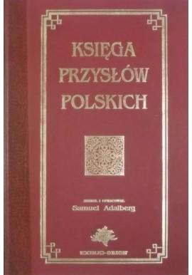 Księga przysłów polskich Samuel Adalberg (zebranie i opracowanie) (reprint)