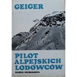 Pilot alpejskich lodowców Hermann Geiger