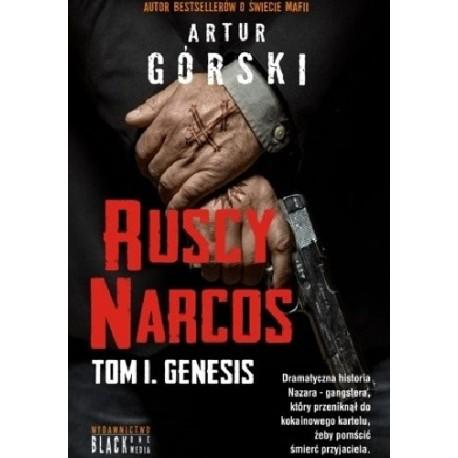 Ruscy Narcos Tom I. Genesis Artur Górski