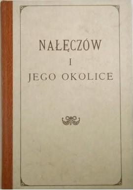 Nałęczów i jego okolice. Przewodnik informacyjny dla leczących się i lekarzy (reprint z 1897r.)