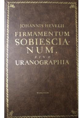Firmamentum Sobiescianum, sive Uranographia Johannis Hevelii (reprint z 1690r.)
