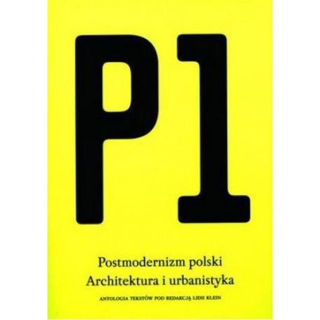 Postmodernizm polski. Architektura i urbanistyka Lidia Klein (red.)