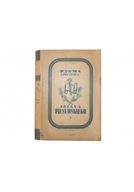 Pisma zbiorowe Józefa Piłsudskiego Wydanie prac dotychczas drukiem ogłoszonych Tom III Wacław Lipiński (redakcja tomu III)