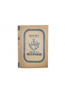 Pisma zbiorowe Józefa Piłsudskiego Wydanie prac dotychczas drukiem ogłoszonych Tom I Leon Wasilewski (redakcja tomu I)