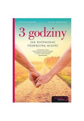 3 godziny Jak rozpoznać prawdziwą miłość Ewelina Jasik, Adam Jakubiak