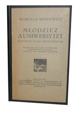 Młodzież a uniwersytet (z powodu zajść krakowskich) Romuald Minkiewicz 1911r.