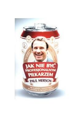 Jak nie być profesjonalnym piłkarzem Paul Merson