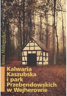 Kalwaria kaszubska i park Przebendowskich w Wejherowie Anna Mitkowska