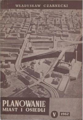 Planowanie miast i osiedli Tom V Sieć komunikacji miejskiej Władysław Czarnecki