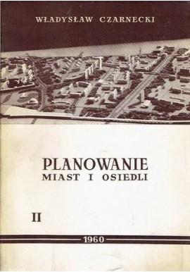Planowanie miast i osiedli Tom II Miejsca pracy i zamieszkania Władysław Czarnecki