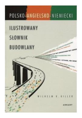 Polsko-Angielsko-Niemiecki ilustrowany słownik budowlany Wilhelm K. Killer