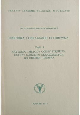 Obróbka i obrabiarki do drewna Część 4 Jan Staniszewski, Bolesław Porankiewicz Skrypty AR w Poznaniu