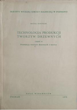 Technologia produkcji tworzyw drzewnych część II Produkcja tworzyw drzewnych z tarcicy Michał Zenkteler Skrypty WSR w Poznaniu