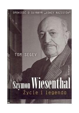 Szymon Wiesenthal Życie i legenda Tom Segev