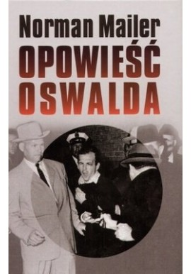 Opowieść Oswalda Norman Mailer