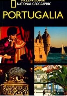 Portugalia Przewodnik National Geographic Fiona Dunlop, Tino Soriano (fotografie)