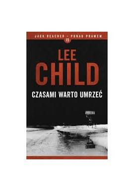 Czasami warto umrzeć Lee Child