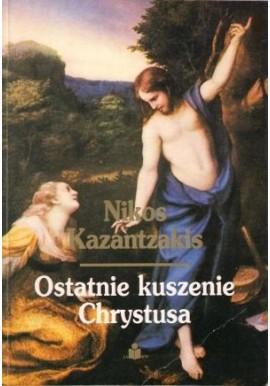 Ostatnie kuszenie Chrystusa Nikos Kazantzakis