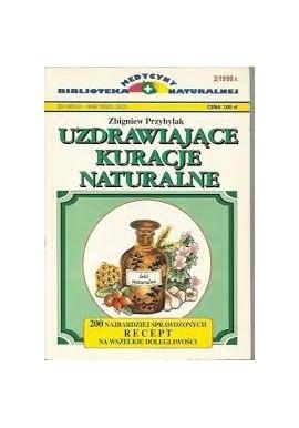 Uzdrawiające kuracje naturalne Zbigniew Przybylak